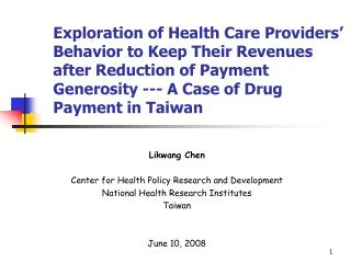 Likwang Chen Center for Health Policy Research and Development National Health Research Institutes