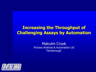 Increasing the Throughput of Challenging Assays by Automation