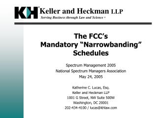 "The FCC's  Mandatory ""Narrowbanding"" Schedules"