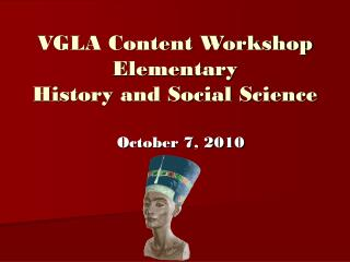 VGLA Content Workshop Elementary  History and Social Science