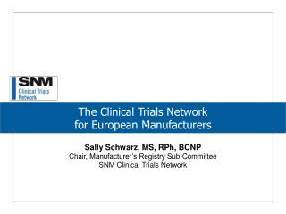 The Clinical Trials Network for European Manufacturers