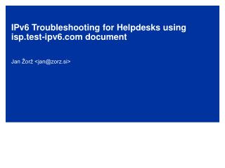 IPv6 Troubleshooting for Helpdesks using isp.test-ipv6 document