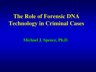 The Role of Forensic DNA Technology in Criminal Cases