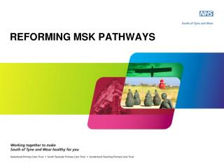 REFORMING MSK PATHWAYS
