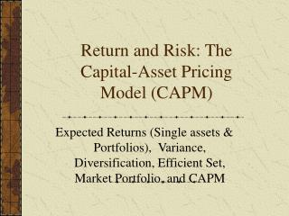 Return and Risk: The Capital-Asset Pricing Model (CAPM)