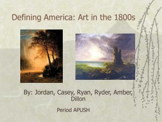 Defining America: Art in the 1800s