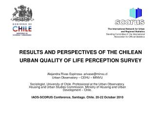 RESULTS AND PERSPECTIVES OF THE CHILEAN URBAN QUALITY OF LIFE PERCEPTION SURVEY