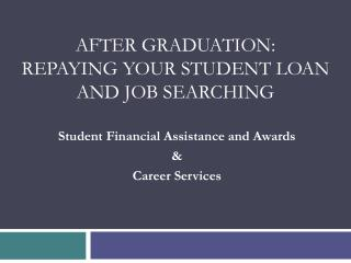 After Graduation: Repaying Your Student Loan and job searching