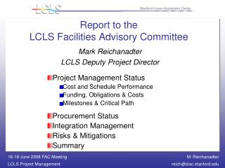 Report to the  LCLS Facilities Advisory Committee