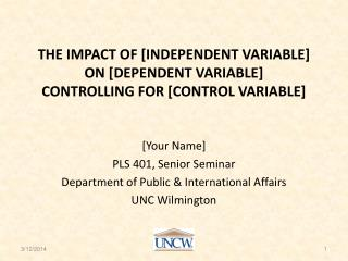 The Impact of [independent variable] On [dependent variable] Controlling for [control variable]
