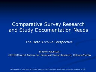 Comparative Survey Research and Study Documentation Needs The Data Archive Perspective