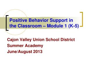 Positive Behavior Support in the Classroom – Module 1 (K-5)