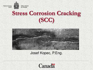Stress Corrosion Cracking (SCC)