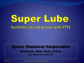 Super Lube ® Synthetic oil and grease with PTFE