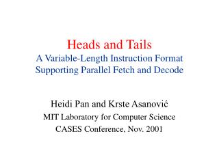 Heads and Tails A Variable-Length Instruction Format Supporting Parallel Fetch and Decode