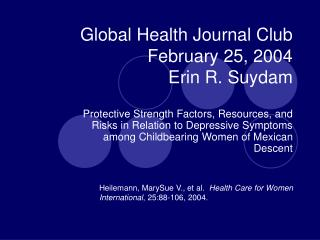 Global Health Journal Club February 25, 2004  Erin R. Suydam
