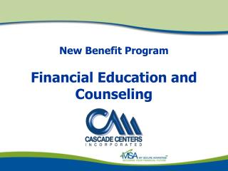 New Benefit Program  Financial Education and Counseling