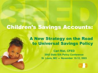 Children's Savings Accounts: A New Strategy on the Road  to Universal Savings Policy