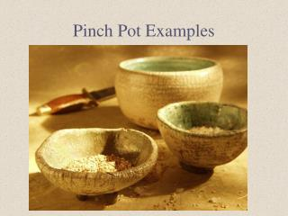 Pinch Pot Examples