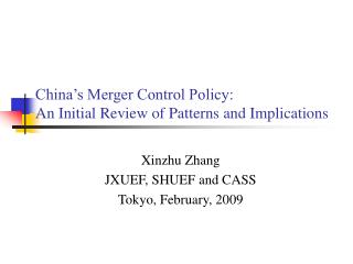China's Merger Control Policy:  An Initial Review of Patterns and Implications