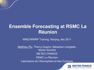 Ensemble Forecasting at RSMC La Réunion