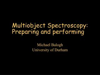 Multiobject Spectroscopy: Preparing and performing