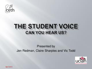 The Student Voice Can you hear us?
