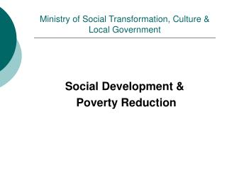Ministry of Social Transformation, Culture  Local Government