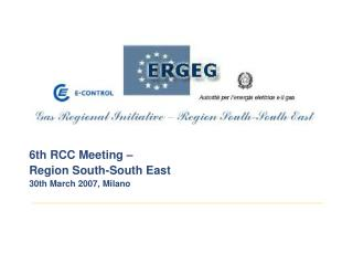 6th RCC Meeting –  Region South-South East 30th March 2007, Milano