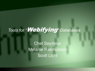 "Tools for "" Webifying "" Databases"