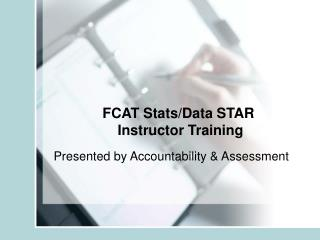 FCAT Stats/Data STAR              Instructor Training