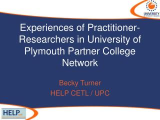 Experiences of Practitioner-Researchers in University of Plymouth Partner College Network