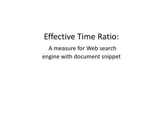 Effective Time Ratio: A measure for Web search engine with document snippet