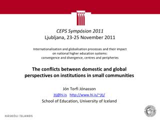 The conflicts between domestic and global perspectives on institutions in small communities
