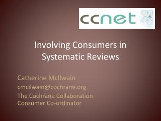Involving Consumers in Systematic Reviews