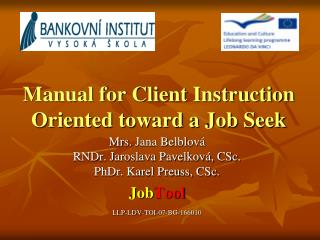Manual for Client Instruction Oriented toward a Job Seek