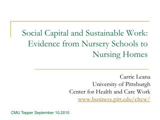 Social Capital and Sustainable Work:   Evidence from Nursery Schools to Nursing Homes