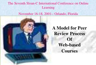 The Seventh Sloan-C International Conference on Online Learning
