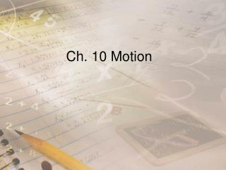 Ch. 10 Motion