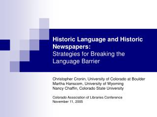 Historic Language and Historic Newspapers:   Strategies for Breaking the Language Barrier