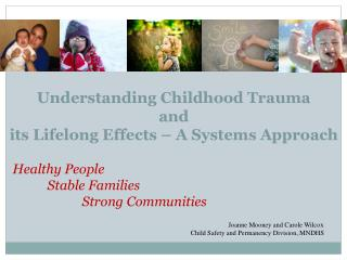 Understanding Childhood Trauma and its Lifelong Effects – A  Systems  Approach