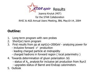 STAR Spin Results Joanna Kiryluk (MIT) for the STAR Collaboration