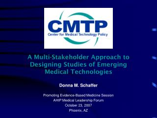 A Multi-Stakeholder Approach to Designing Studies of Emerging Medical Technologies