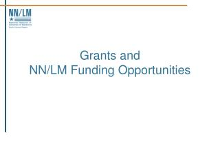 Grants and  NN/LM Funding Opportunities