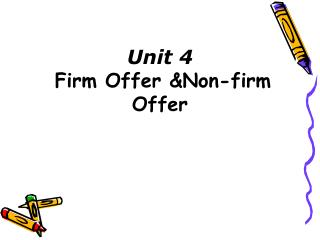 Unit 4 Firm Offer &Non-firm Offer