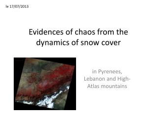Evidences of chaos from the dynamics of snow cover
