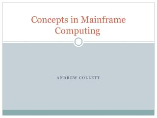Concepts in Mainframe Computing