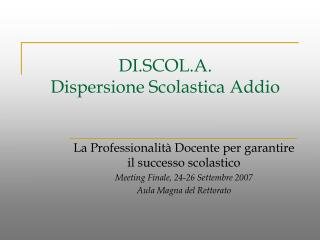 DI.SCOL.A. Dispersione Scolastica Addio