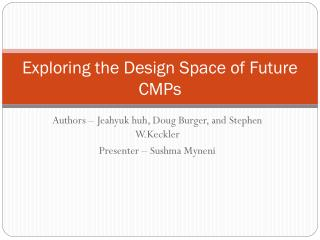 Exploring the Design Space of Future CMPs