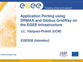Application Porting using DRMAA and Globus GridWay on the EGEE Infrastructure